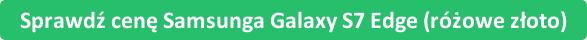 button_sprawdz-cene-samsunga-galaxy-s7-edge-rozowe-zloto